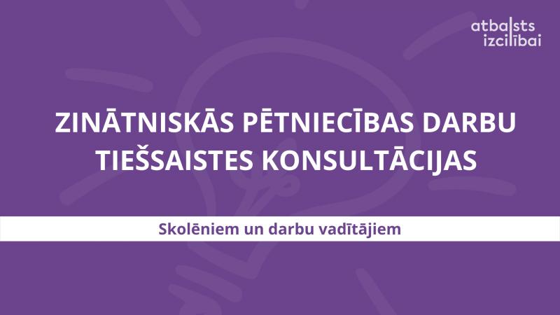 9. - 12. klašu skolēnus aicina pieteikties zinātniskās pētniecības darbu konsultācijām