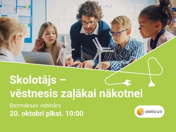 """20. oktobrī plkst. 10:00 bezmaksas izglītojošs vebinārs  """"Skolotājs – vēstnesis zaļākai nākotnei"""""""